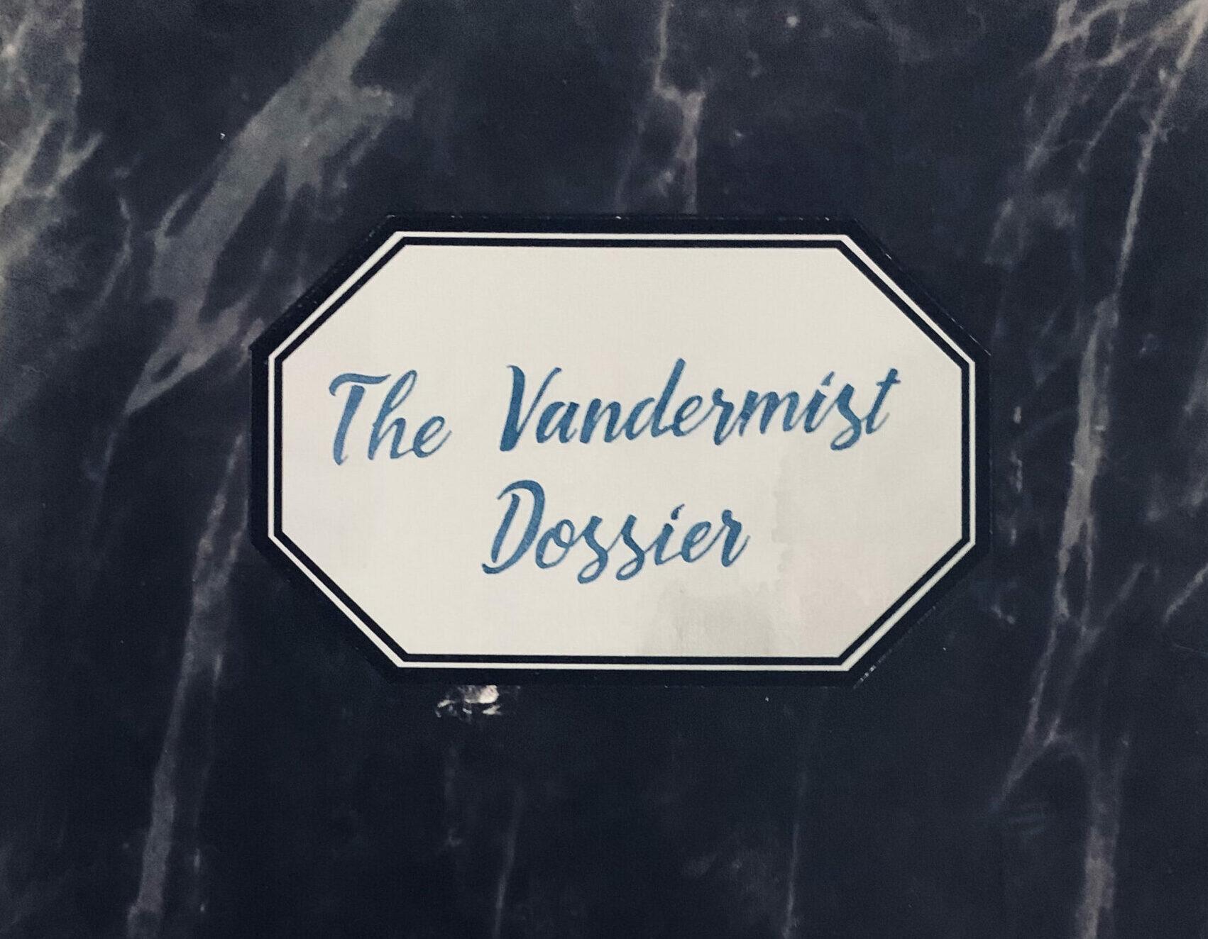 Vandermist Dossier